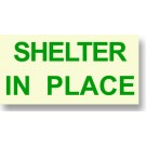 """Shelter In Place Sign Green 8"""" x 4"""""""