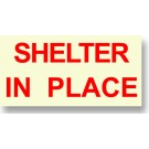 """Shelter In Place Sign Red 8"""" x 4"""""""